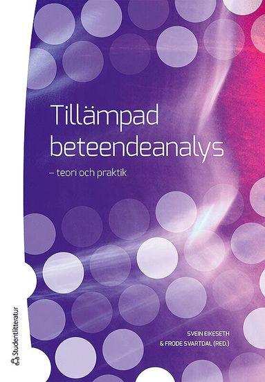 bokomslag Tillämpad beteendeanalys : teori och praktik