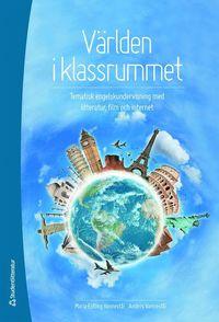 bokomslag Världen i klassrummet : tematisk engelskundervisning med litteratur, film och internet
