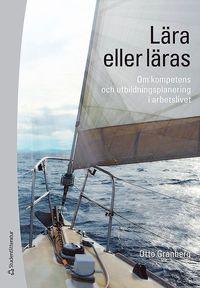 bokomslag Lära eller läras : om kompetens och utbildningsplanering i arbetslivet