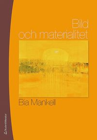bokomslag Bild och materialitet : om föreställningar, synsätt, material och uttryck i målning, teckning och fotografi