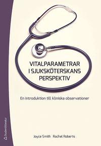 bokomslag Vitalparametrar i sjuksköterskans perspektiv : en introduktion till kliniska observationer