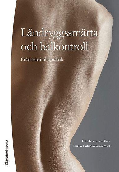 bokomslag Ländryggssmärta och bålkontroll : från teori till praktik