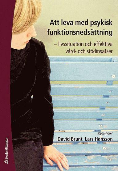 bokomslag Att leva med psykisk funktionsnedsättning : livssituation och effektiva vård- och stödinsatser
