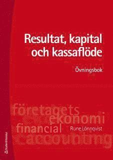bokomslag Resultat, kapital och kassaflöde : övningsbok