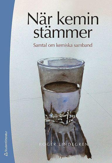 bokomslag När kemin stämmer : samtal om kemiska samband
