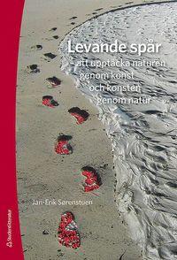 bokomslag Levande spår - att upptäcka naturen genom konst och konsten genom natur