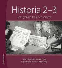 bokomslag Historia 2-3 : sök, granska, tolka och värdera. Elevpaket (Bok + digital produkt)