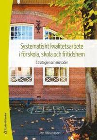bokomslag Systematiskt kvalitetsarbete i förskola, skola och fritidshem : strategier och metoder