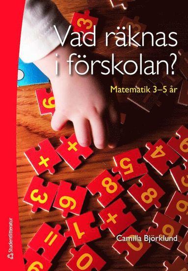 bokomslag Vad räknas i förskolan? - Matematik 3-5 år