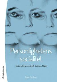 bokomslag Personlighetens socialitet - En berättelse om Jaget, Duet och Miget