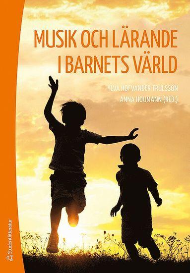 bokomslag Musik och lärande i barnets värld