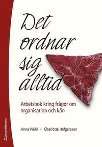 bokomslag Det ordnar sig alltid : arbetsbok kring frågor om organisation och kön