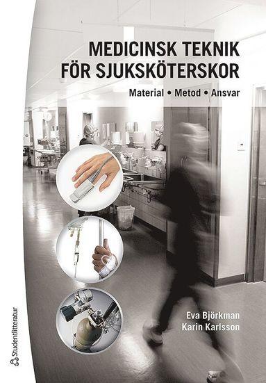 bokomslag Medicinsk teknik för sjuksköterskor : material, metod, ansvar