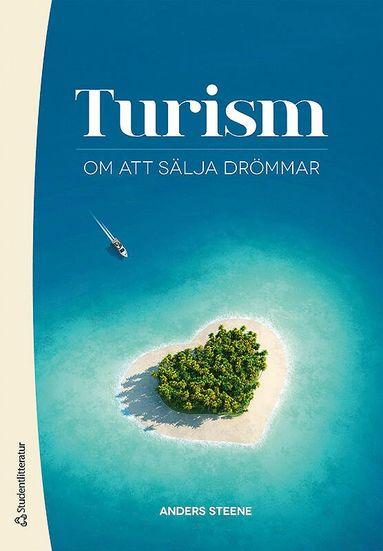 bokomslag Turism : om att sälja drömmar