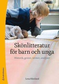 bokomslag Skönlitteratur för barn och unga - Historik, genrer, termer, analyser
