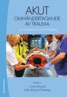 bokomslag Akut omhändertagande av trauma - på skadeplats och akutmottagning