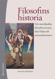 bokomslag Filosofins historia : det västerländska förnuftets äventyr från Thales till postmodernismen
