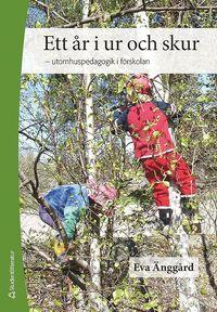 bokomslag Ett år i ur och skur - utomhuspedagogik i förskolan