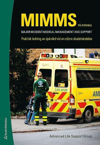 bokomslag MIMMS - på svenska : Praktisk ledning av sjukvård vid en större skadehändelse