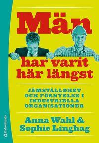 bokomslag Män har varit här längst : Jämställdhet och förnyelse i industriella organisationer