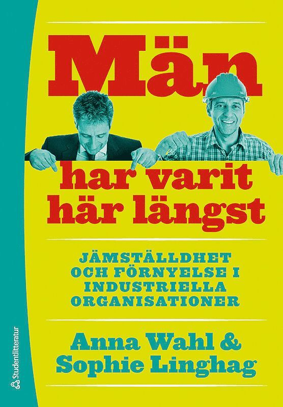 Män har varit här längst : Jämställdhet och förnyelse i industriella organisationer 1