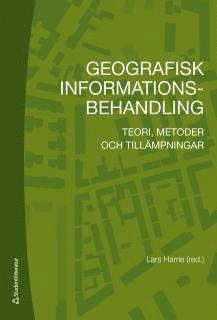 bokomslag Geografisk informationsbehandling : teori, metoder och tillämpningar