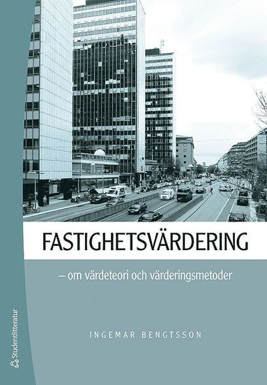 bokomslag Fastighetsvärdering : om värdeteori och värderingsmetoder