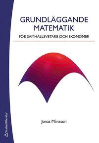 bokomslag Grundläggande matematik för samhällsvetare och eko