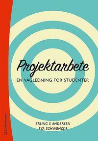 Projektarbete - En vägledning för studenter