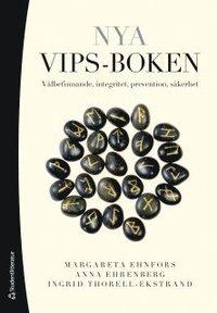 bokomslag Nya VIPS-boken : välbefinnande, integritet, prevention, säkerhet