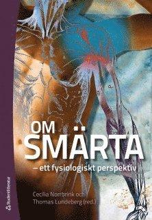 bokomslag Om smärta : ett fysiologiskt perspektiv