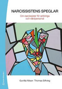 bokomslag Narcissistens speglar - Om narcissister för anhöriga och vårdpersonal