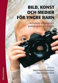 bokomslag Bild, konst och medier för yngre barn - kulturella redskap och pedagogiska perspektiv