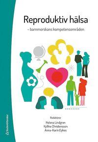 bokomslag Reproduktiv hälsa : barnmorskans kompetensområde
