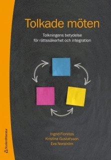 bokomslag Tolkade möten : tolkningens betydelse för rättsäkerhet och integration