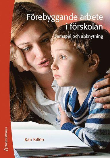 bokomslag Förebyggande arbete i förskolan - samspel och anknytning