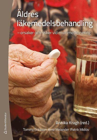 bokomslag Äldres läkemedelsbehandling : orsaker och risker vid multimedicinering