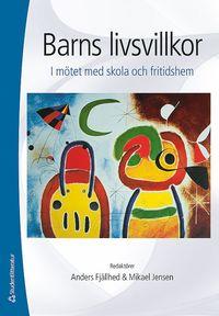 bokomslag Barns livsvillkor : i mötet med skola och fritidshem