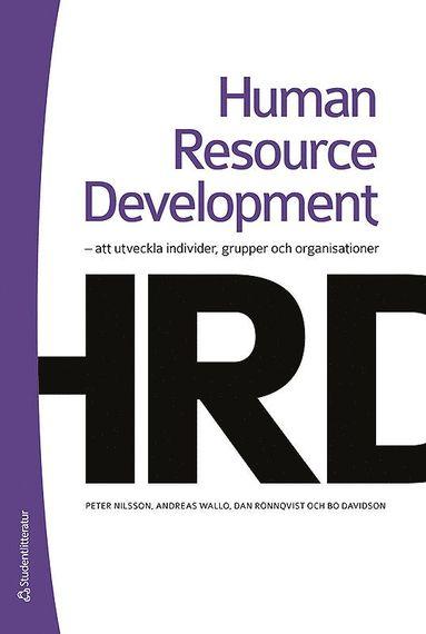 bokomslag Human resource development : att utveckla individer, grupper och organisationer