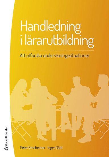 bokomslag Handledning i lärarutbildning : att utforska undervisningssituationer