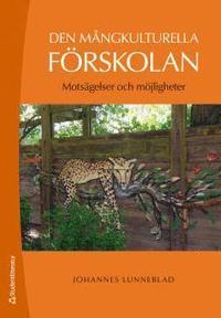 bokomslag Den mångkulturella förskolan - Motsägelser och möjligheter