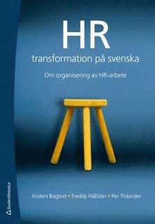 bokomslag HR-transformation på svenska : om organisering av HR-arbete