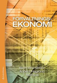 bokomslag Förvaltningsekonomi : en bok med fokus på organisation, styrning och redovisning i kommuner och landsting