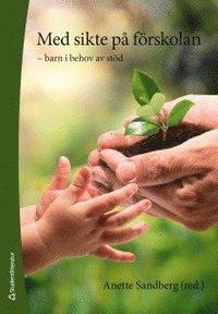 bokomslag Med sikte på förskolan - barn i behov av stöd