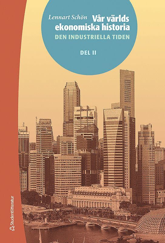 Vår världs ekonomiska historia. D. 2, Den industriella tiden 1