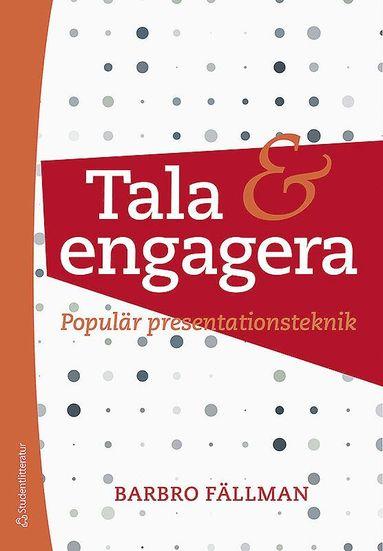 bokomslag Tala och engagera : populär presentationsteknik