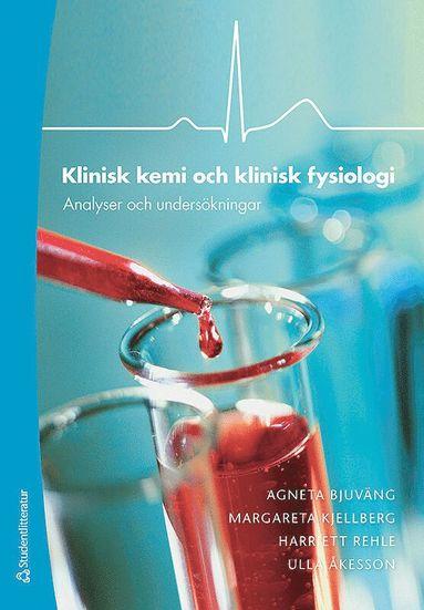 bokomslag Klinisk kemi och klinisk fysiologi : analyser och undersökningar