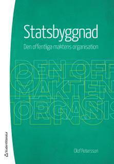 bokomslag Statsbyggnad : den offentliga maktens organisation