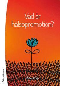 bokomslag Vad är hälsopromotion?