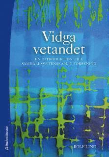 bokomslag Vidga vetandet : en introduktion till samhällsvetenskaplig forskning